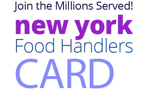 Join the Millions Served! NEW-YORK Food Handlers Card